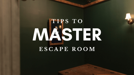 5 Simple Tips to Dominate Any Escape Room